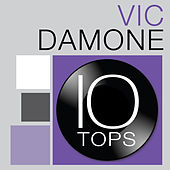 10 Tops: Vic Damone by Vic Damone