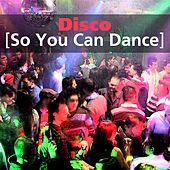 Disco: So You Can Dance by Various Artists