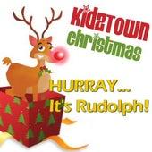 KidzTown Christmas: Hurray…Its Rudolph! by KidzTown Kids