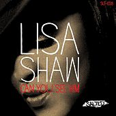 Can You See Him by Lisa Shaw