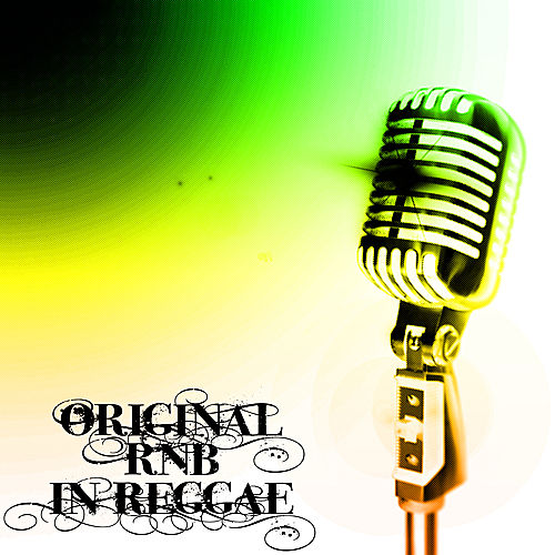 Original R&B In Reggae by Various Artists