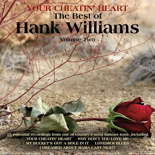 Your Cheatin' Heart, The Best of Hank Williams Vol 2 by Hank Williams