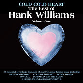 Cold Cold Heart, The Best Of Hank Williams Vol 1 by Hank Williams