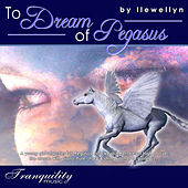 To Dream of Pegasus by Llewellyn
