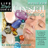 Music for Crystal Healing by Medwyn Goodall