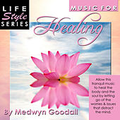 Music for Healing by Medwyn Goodall