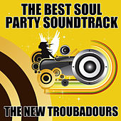 The Best Soul Party Soundtrack by The New Troubadours