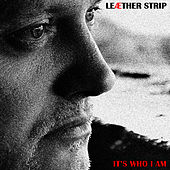 It's Who I Am - Maxi EP by Leaether Strip