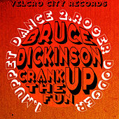 Crank Up The Fun - Single by Bruce Dickinson