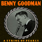 A String Of Pearls by Benny Goodman