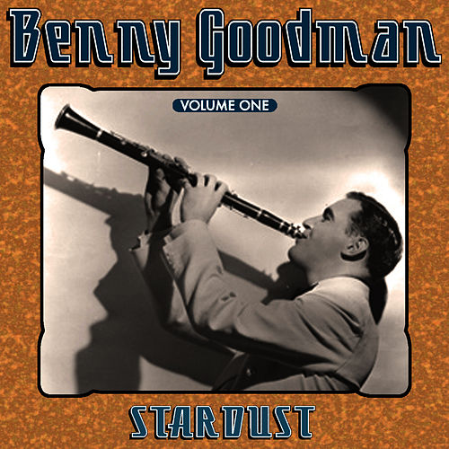Stardust Vol 1 by Benny Goodman