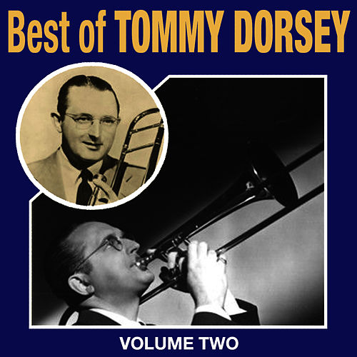 Best Of Tommy Dorsey Vol 2 by Tommy Dorsey
