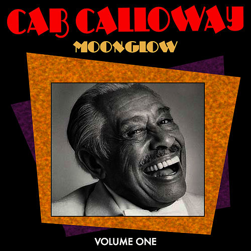 Moonglow Vol 1 by Cab Calloway
