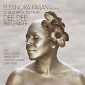 Eleanora Fagan (1915-1959): To Billie With Love From Dee Dee by Dee Dee Bridgewater