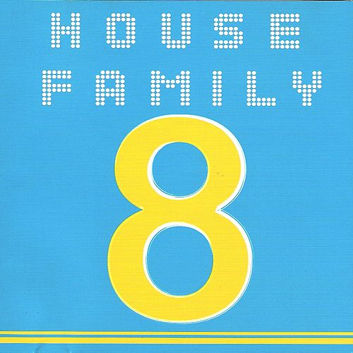 House Family, Vol. 8 by Various Artists
