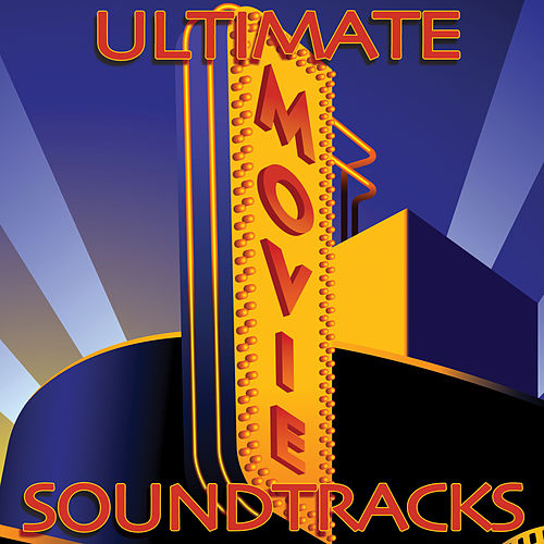 The Ultimate Movie Soundtrack (Re-Recorded / Remastered Versions) by Various Artists