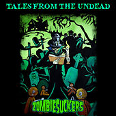 Tales From The Undead by ZombieSuckers