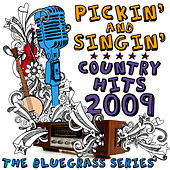 Pickin' & Singin' Country Hits 2009 by Pickin' On