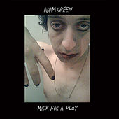 Musik For A Play by Adam Green