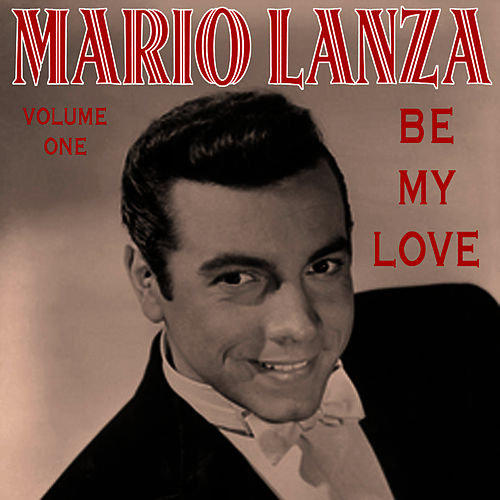 Be My Love Vol 1 by Mario Lanza
