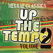 Up the Tempo - Reggae Classics Vol. 2 by Various Artists