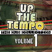 Up the Tempo - The Dub Collection Vol. 1 by Various Artists
