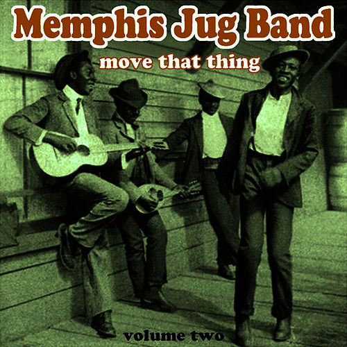 Move That Thing Vol 2 by Memphis Jug Band