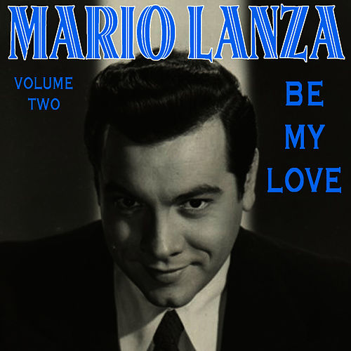 Be My Love Vol 2 by Mario Lanza