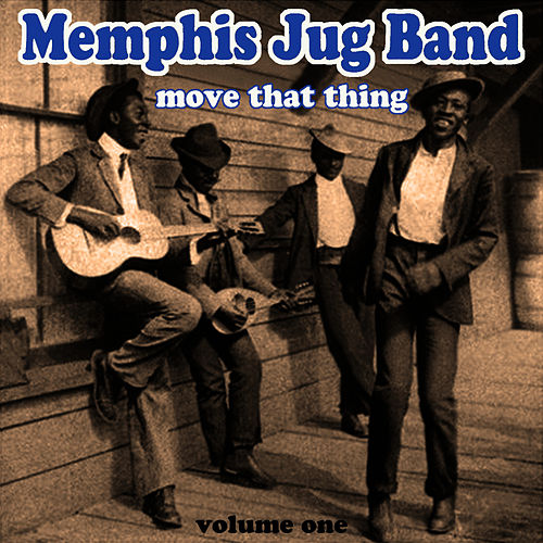 Move That Thing Vol 1 by Memphis Jug Band