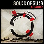 Alcatraz by Sound Of Guns
