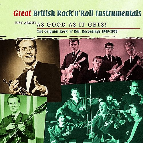 Great British Rock 'n' Roll Instrumentals - Just About As Good As It Gets! by Various Artists