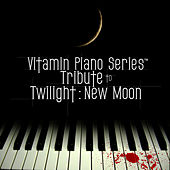 Vitamin Piano Series Tribute to Twilight: New Moon - EP by Vitamin Piano Series