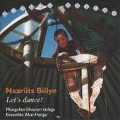 Naariits Biilye / Let's Dance: Mongolian Khuuryn Tatlaga by Altai-Hangai