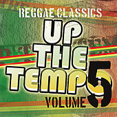 Up the Tempo - Reggae Classics Vol. 5 by Various Artists