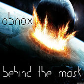 Behind The Mask by Obnox