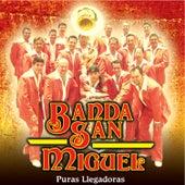 Puras Llegadoras by Banda San Miguel