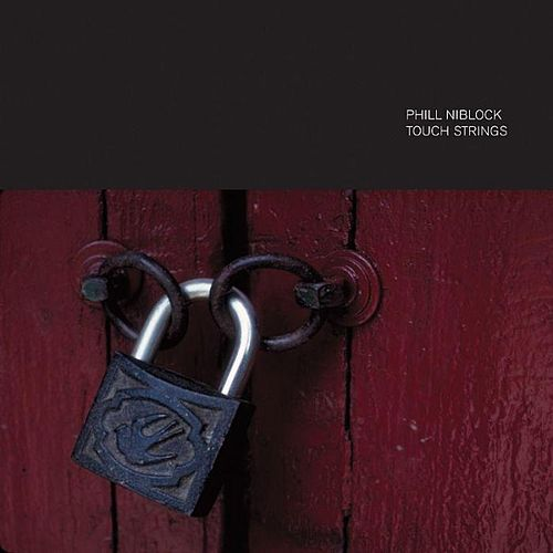 Touch Strings by Phill Niblock