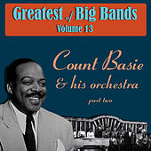 Greatest Of Big Bands Vol 13 - Count Basie & His Orchestra - Part 2 by Count Basie
