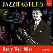 Jazzmasters Vol 10 - Henry 'red' Allen - Part 1 by Henry Red Allen
