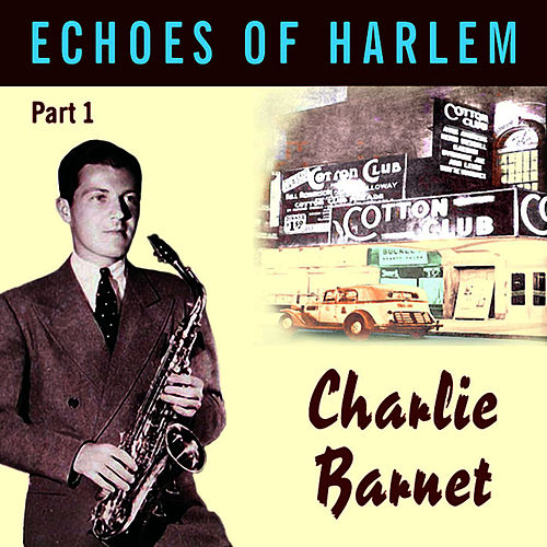 Echoes Of Harlem Vol 1 by Charlie Barnet
