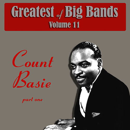 Greatest Of Big Bands Vol 11 - Count Basie - Part 1 by Count Basie