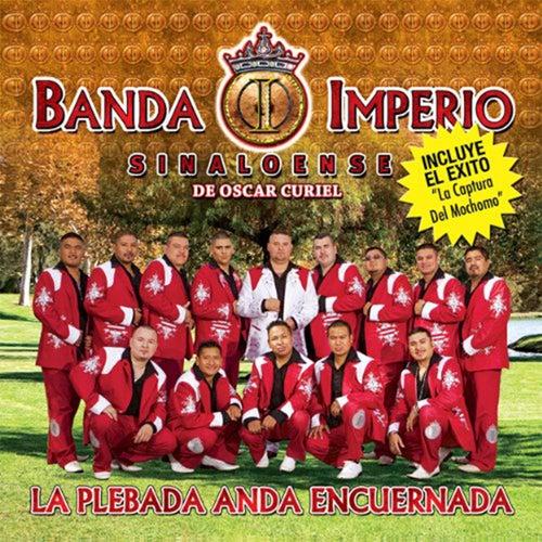 La Plebada Anda Encuernada by Banda Imperio