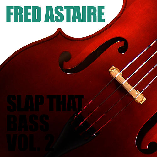 Slap That Bass Vol 2 by Fred Astaire