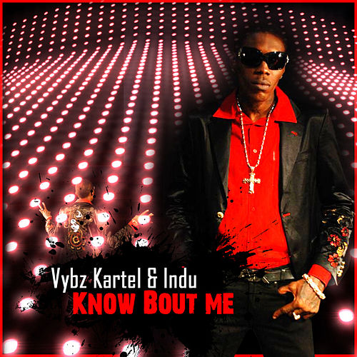Know Bout Me - Single by VYBZ Kartel