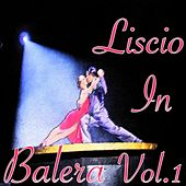 Liscio in balera, Vol. 1 by Various Artists