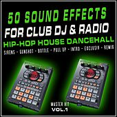 50 Sound Effects for Dj and Radio / 22 Track Intro Tools Partybreak and Samples (2010 Hip-hop Rnb House Dancehall) by Master Hit