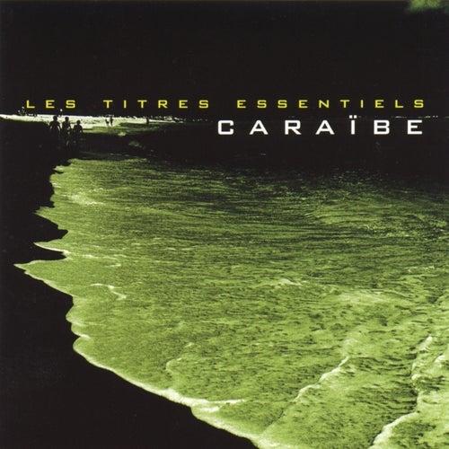 Les titres essentiels Caraïbe, vol. 1 by Various Artists