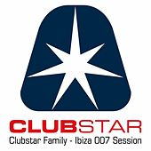 Clubstar Family Ibiza 007 Session by Various Artists