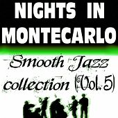 Nights In Montecarlo - Smooth Jazz Collection, Vol. 5 by Various Artists