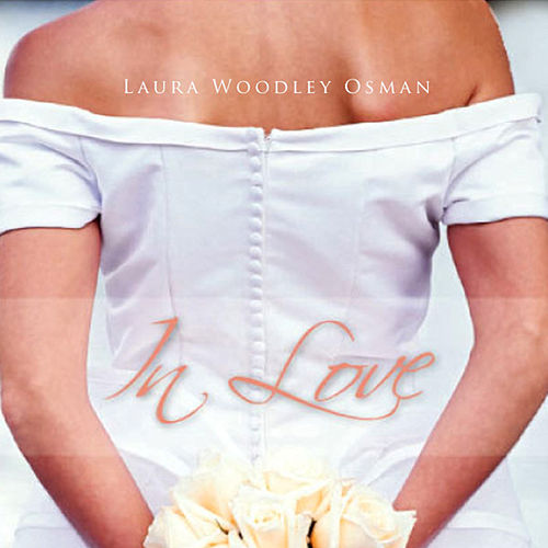 In Love by Laura Woodley Osman